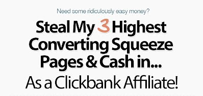 GET] [BRAND NEW] Steal My High Converting CLICKBANK Squeeze Pages