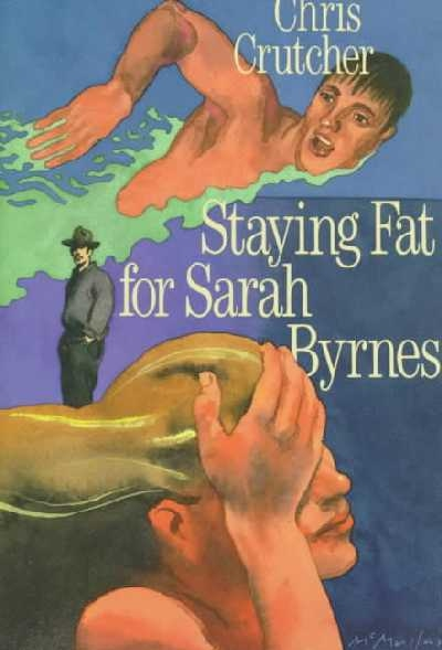 """staying fat for sarah byrnes analysis Staying fat for sarah byrnes out of fear of losing his friend sarah byrnes, he continues to eat, even more excessively, so he can """"stay fat for sarah byrnes."""
