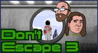 Don't Escape 3