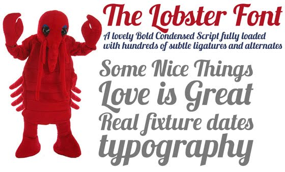 The Lobster Font: A lovely bold condensed Script fully loaded with hundreds of subtle ligatures and alternates