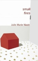 http://www.sarabandebooks.org/nonfiction/small-fires-julie-marie-wade-1