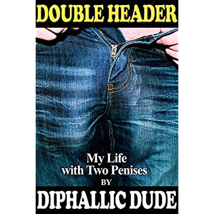 Download Double Header: My Life with Two Penises Ebook PDF