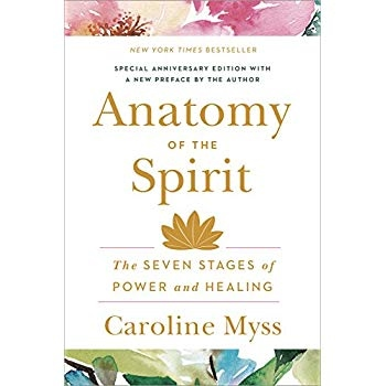Download Anatomy Of The Spirit The Seven Stages Of Power And