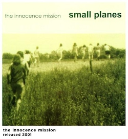 small planes, by The Innocence Mission