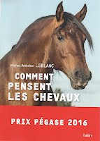 Michel-Antoine LEBLANC Ethologie du cheval L'esprit du cheval Psychologie cognitive Ethologie cognitive cheval Comment pensent les chevaux Mind of the Horse
