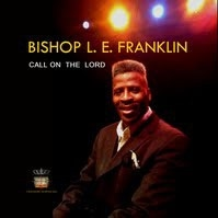 Bishop L. E. Franklin CALL ON THE LORD (Full Album)