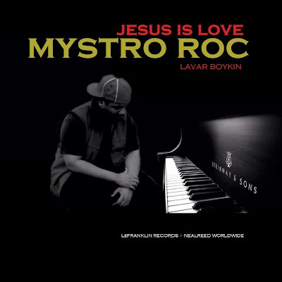 LeFranklin Music Entertainment single: Mystro Roc: Jesus Is Love