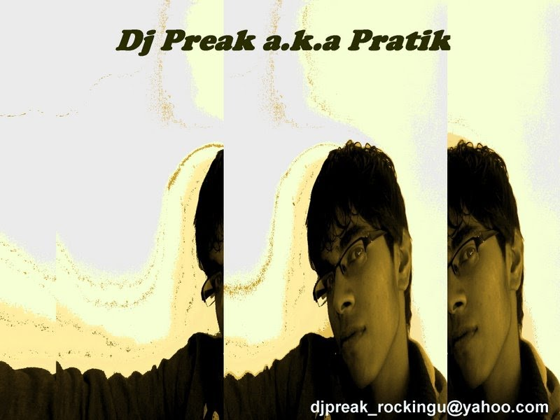 Remixes By Dj Preak a.k.a Pratik