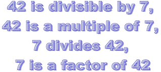 42 is divisible by 7, 42 is a multiple of 7, 7 divides 42, or 7 is a factor of 42