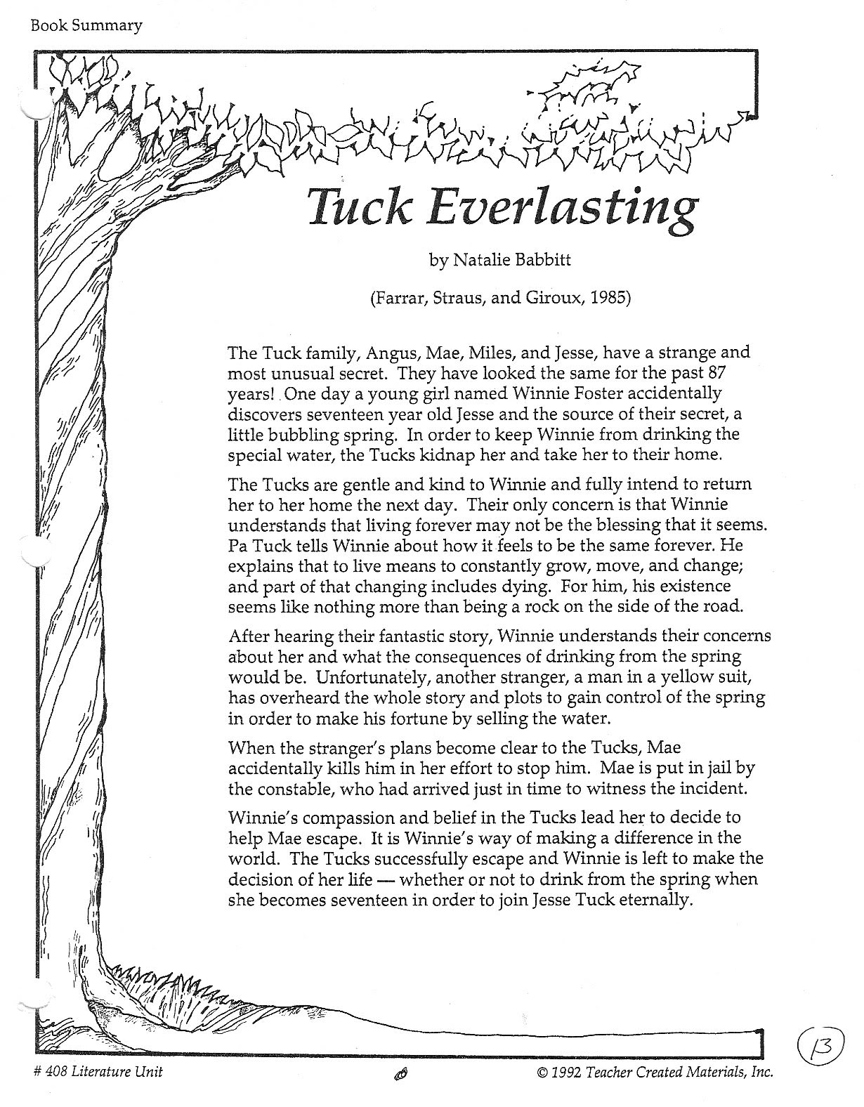 tuck everlasting essay example Natalie babbitt's tuck everlasting speaks about an eternal concern of humanity, that of immortality in doing so it also touches upon what it means to live, to.