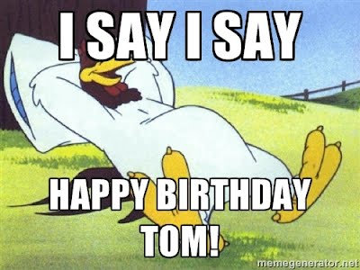 Image result for happy birthday to tom