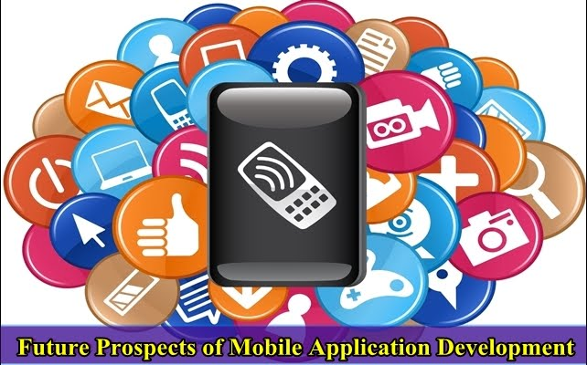 Future Prospects of Mobile Application Development - Mobile