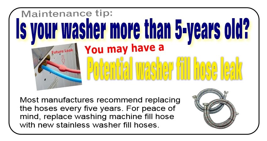 Replace washer fill hose every five years