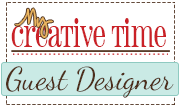 My Creative Time Guest Designer!