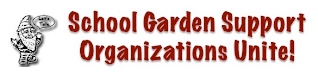 School Garden Support Organizations Unite!