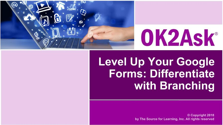 Level Up Your Google Forms: Differentiate with Branching session title slide image