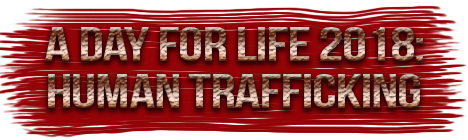 Day for Life 2018: Human Trafficking