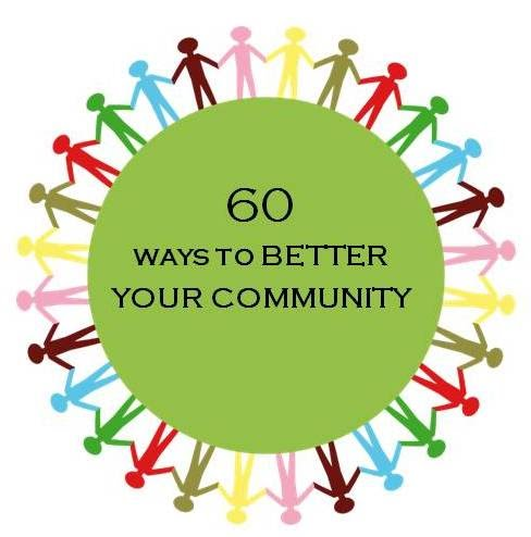 60 Ways to Better Your Community