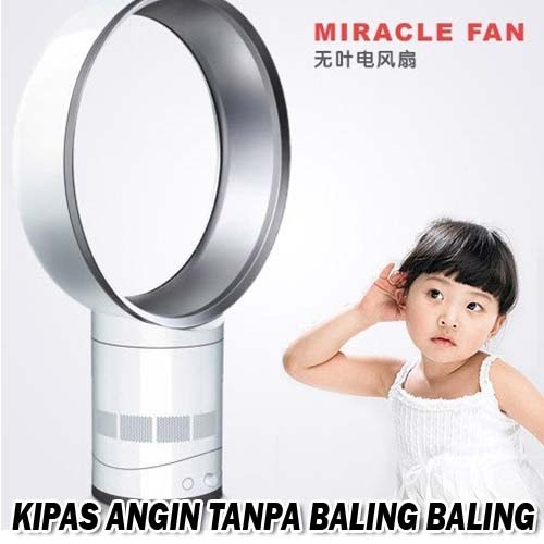 KIPAS ANGIN TANPA BALING BALING (The Miracle Fan)