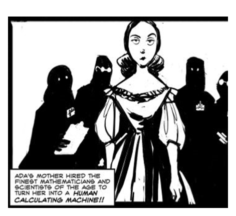Image Credit: Drawing of Ada Lovelace from Lovelace - The Origin panel 2, by Sydney Padua. Posted April 19, 2009 at his comic 2D Googles Retrieved and cropped November 2013 from website: http://sydneypadua.com/2dgoggles/lovelace-the-origin-2/