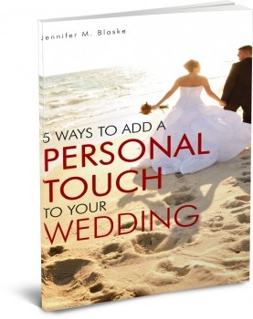 5 Ways to Add a Personal Touch to Your Wedding