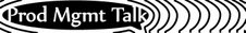 ProdMgmtTalk banner
