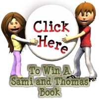 Click here to enter a free raffle for a Sami and Thomas book.