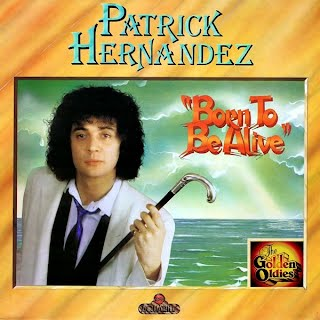 Patrick Hernandez - Born to Be Alive (Singlehoes)