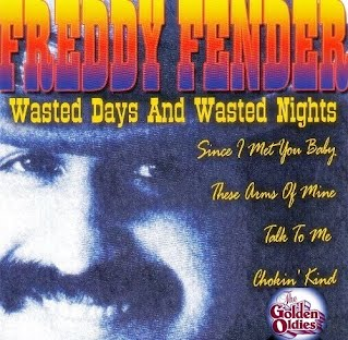 Freddy Fender - Wasted Days and Wasted Nights (Singlehoes)