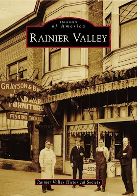 Images of America:Rainier Valley published by Arcadia Publishing.  The cover is Grayson & Brown Furniture and Hardware in Columbia City 1926