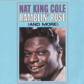 NAT KING COLE - Ramblin' Rose Cd
