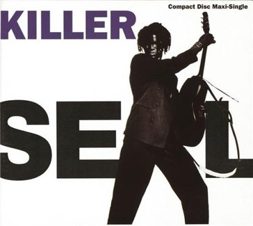SEAL - Killer Single Vers./killer William Orbit Remix/whirlpool/come See What Love Has Done/hey Joe (last 3