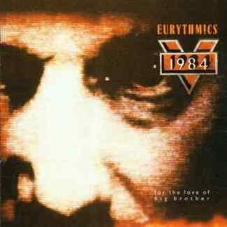 1984 (for The Love Of Big Brother Cd) - EURYTHMICS