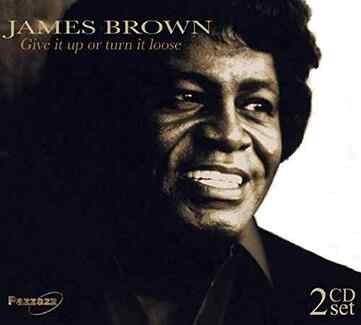JAMES BROWN - Give It Up Or Turn It Loose 2-cd