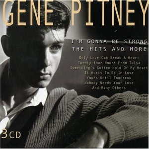 GENE PITNEY - I'm Gonna Be Strong The Hits & More 3-cd
