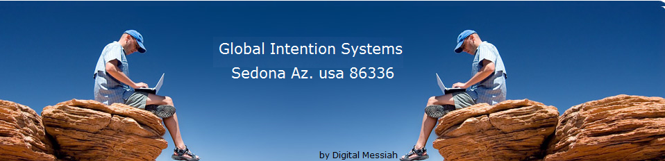 Global Intention Systems: Sedona Az the gps of behavior excellence and immortality