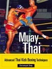Muay Thai: Advanced Thai Kickboxing Techniques Thai boxing - muay thai - has escalated in popularity in the Western world and is appreciated by its fans as a means of fitness training, competitive sport, and self-defense. Advanced students greatly benefit from internationally known muay thai boxing competitor Christoph Delph's focus on what they must know to win a match. He describes tried and tested fighting strategies and traditional muay thai techniques, and shows how to best counter the opponent's attacks, use the element of surprise, and even bring the match to an early close.