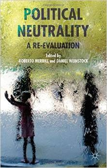 http://www.amazon.com/Political-Neutrality-Re-evaluation-Roberto-Merrill/dp/0230285104/ref=sr_1_1?ie=UTF8&qid=1412872421&sr=8-1&keywords=political+neutrality+a+re-evaluation