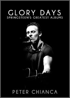 Glory Days: Springsteen's Greatest Albums by Peter Chianca