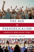 http://www.amazon.com/The-Age-Evangelicalism-Americas-Born-Again/dp/0199777950