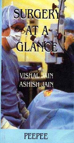 Surgery at a Glance Vishal Jain and Ashish Jain - Peepee Publishers