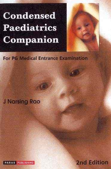 Condensed Paediatrics Companion 2nd Edition - J Narsing Rao- PARAS Publishing