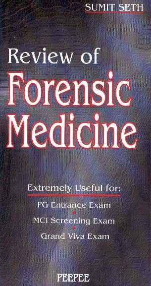 Review of Forensic Medicine by Dr.Sumit Seth - Peepee Publishers