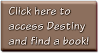 Click here to access Destiny and find a book!