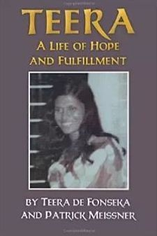 http://www.amazon.com/Teera-Life-Hope-Fulfillment-Fonseka/dp/1502309599/ref=sr_1_1?s=books&ie=UTF8&qid=1433821731&sr=1-1