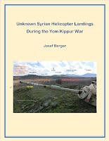 Unknown Syrian Helicopter Landings During the Yom Kippur War: How a military system confuses itself ... By Josef Berger  2017