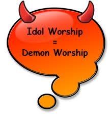 Flee from idolatry it is demon worship