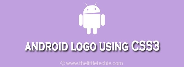 Create android logo using CSS3 with hover animation