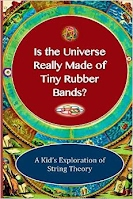 http://www.amazon.com/Universe-Really-Made-Rubber-Bands/dp/1565438655