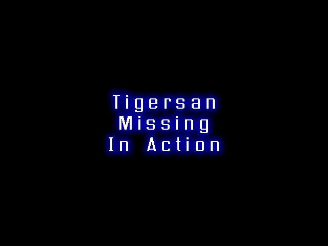 From TigerSan's PhotoBlog: Tigersan Missing In Action
